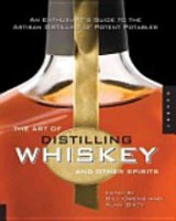 The Art of Distilling Whiskey and Other Spirits - Owens/Dikty